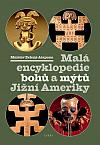 Malá encyklopedie bohů a mýtů Jižní Ameriky