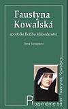 Faustyna Kowalská, apoštolka Božího Milosrdenství