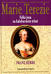 Marie Terezie – velká žena na habsburském trůně