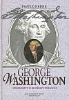George Washington: prezident u kolébky velmoci