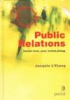 Public Relations - Základní teorie, praxe, kritické přístupy