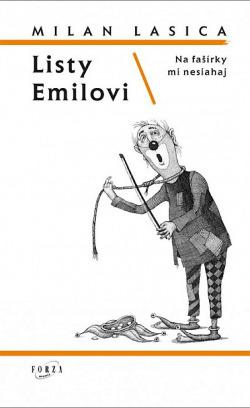 Listy Emilovi / Na fašírky mi nesiahaj
