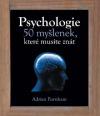 Psychologie - 50 myšlenek, které musíte znát