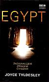 Egypt: Znovunalezení ztracené civilizace