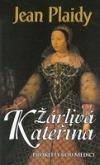 Žárlivá Kateřina - Prokletý rod Medici I.