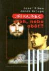Jiří Kajínek: vrah, nebo oběť?