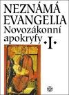 Novozákonní apokryfy I. / Neznámá evangelia