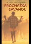 Procházka savanou - Moderní africké povídky