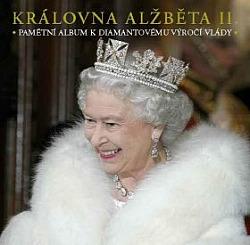 Královna Alžběta II. - Pamětní album k diamantovému výročí vlády obálka knihy