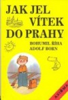 Jak jel Vítek do Prahy