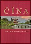 Čína: lidé – země – kultura – dějiny