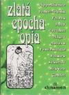 Zlatá epocha opia