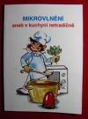 Mikrovlnění aneb v kuchyni netradičně