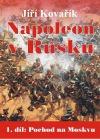 Napoleon v Rusku. 1.díl: Pochod na Moskvu