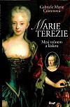 Marie Terezie: mezi trůnem a láskou