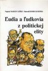 Ľudia a ľudkovia z politickej elity