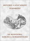 Historie a současnost podnikání na Klatovsku, Sušicku a Horažďovicku