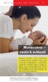 Materstvo - cesta k svätosti