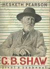 G. Bernard Shaw jeho život a osobnost