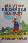 Jak Vtipy Prichazeji Na Svet Jaroslav Kerles Databaze Knih