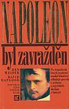 Napoleon byl zavražděn