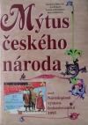 Mýtus českého národa aneb Národopisná výstava českoslovanská 1895