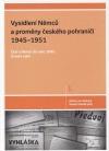 Vysídlení Němců a proměny českého pohraničí 1945-1951 (díl I)