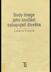 Body image jako součást sebepojetí člověka