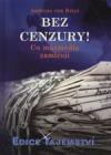 Bez cenzury! : co masmédia zamlčují obálka knihy
