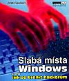 Slabá místa Windows aneb Jak se bránit hackerům