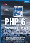PHP 6 - začínáme programovat