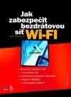Jak zabezpečit bezdrátovou síť Wi-Fi