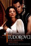Tudorovci – Král, královna a milenka