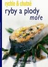 Ryby a plody moře - rychle & chutně