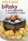 Bifteky a jiné speciality z hovězího masa - rychle & chutně