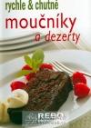 Moučníky a dezerty - rychle & chutně