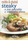 Steaky a jiné speciality z vepřového masa - rychle & chutně