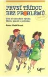 První třídou bez problémů - Jak si usnadnit výuku čtení, psaní a počítání