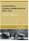 Vysídlení Němců a proměny českého pohraničí 1945–1951(díl II, svazek 1.)