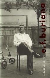 Jan Burian: Nežádoucí návraty E. F. Buriana - Na místo recenze dopis Janu Burianovi