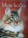 Moje kočka: úplný průvodce péčí o kočku po celý její život