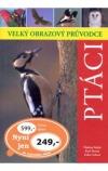 Ptáci - Velký obrazový průvodce