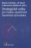 Strategické volby pro českou společnost : teoretická východiska