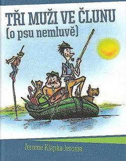 Tři muži ve člunu (o psu nemluvě)
