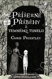 Příšerné příběhy z temného tunelu obálka knihy