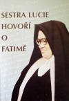 Sestra Lucie hovoří o Fatimě