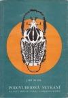 Podivuhodná setkání: na lovu hmyzu, plazů a obojživelníků