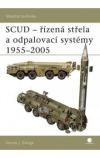 SCUD- řízená střela a odpalovací systémy 1955 - 2005
