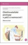 Ošetřovatelské postupy v péči o nemocné I - Obecná část