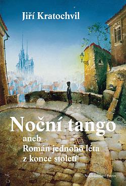 Noční tango aneb Román jednoho léta z konce století obálka knihy